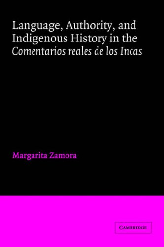 9780521019644: Language, Authority, and Indigenous History in the Comentarios reales de los Incas (Cambridge Iberian and Latin American Studies)