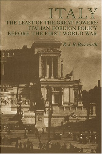 9780521019897: Italy the Least of the Great Powers: Italian Foreign Policy Before the First World War