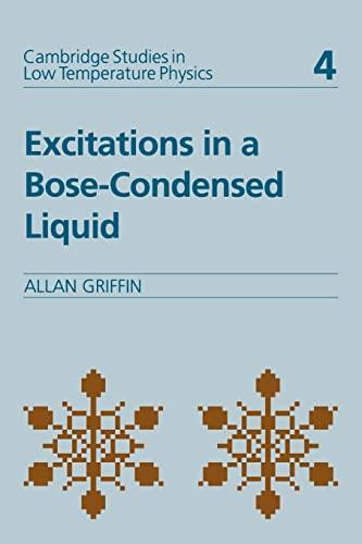 9780521019989: Excitations in a Bose-condensed Liquid (Cambridge Studies in Low Temperature Physics)