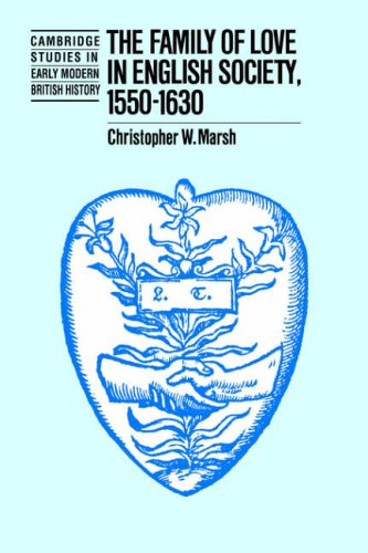 9780521020008: The Family of Love in English Society, 1550-1630 (Cambridge Studies in Early Modern British History)