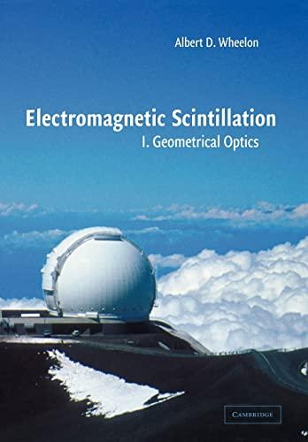 9780521020121: Electromagnetic Scintillation: Volume 1, Geometrical Optics
