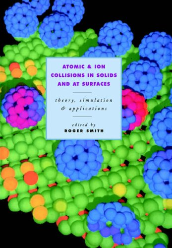 9780521020305: Atomic and Ion Collisions in Solids and at Surfaces: Theory, Simulation and Applications