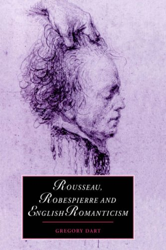 9780521020398: Rousseau, Robespierre and English Romanticism