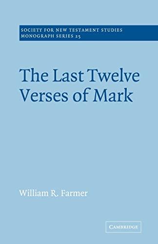 The Last Twelve Verses of Mark: William R. Farmer