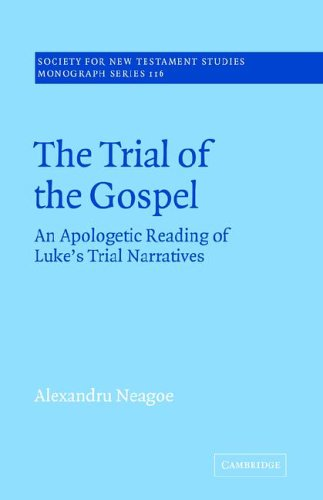 9780521020695: The Trial of the Gospel: An Apologetic Reading of Luke's Trial Narratives (Society for New Testament Studies Monograph Series)