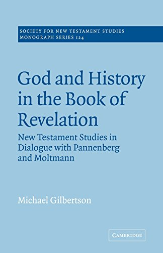 9780521020718: God and History in the Book of Revelation: New Testament Studies in Dialogue with Pannenberg and Moltmann (Society for New Testament Studies Monograph Series)