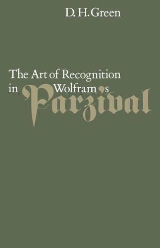 The Art of Recognition in Wolfram's 'Parzival': Green, Dennis Howard
