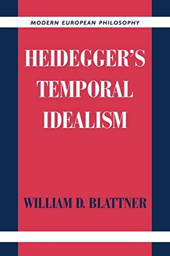 9780521020947: Heidegger's Temporal Idealism (Modern European Philosophy)