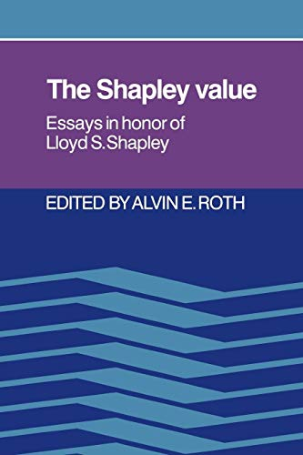 9780521021333: The Shapley Value: Essays in Honor of Lloyd S. Shapley