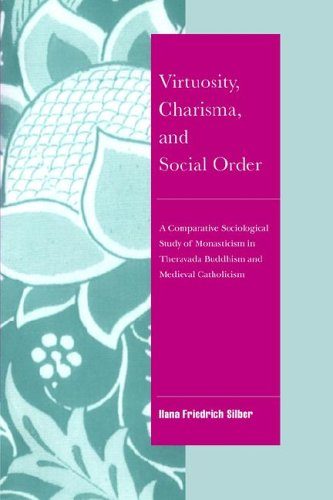 9780521021371: Virtuosity, Charisma and Social Order: A Comparative Sociological Study of Monasticism in Theravada Buddhism and Medieval Catholicism (Cambridge Cultural Social Studies)