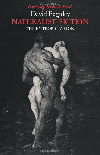 9780521021623: Naturalist Fiction: The Entropic Vision (Cambridge Studies in French)