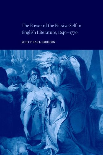 9780521021845: The Power of the Passive Self in English Literature, 1640-1770