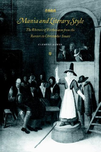 9780521022026: Mania and Literary Style: The Rhetoric of Enthusiasm from the Ranters to Christopher Smart (Cambridge Studies in Eighteenth-Century English Literature and Thought)
