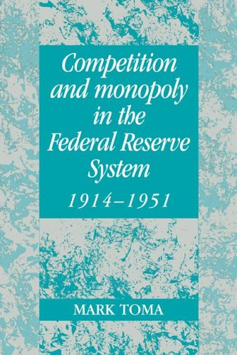 9780521022033: Competition and Monopoly in the Federal Reserve System, 1914-1951: A Microeconomic Approach to Monetary History (Studies in Macroeconomic History)