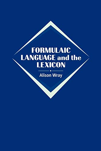 9780521022125: Formulaic Language and the Lexicon