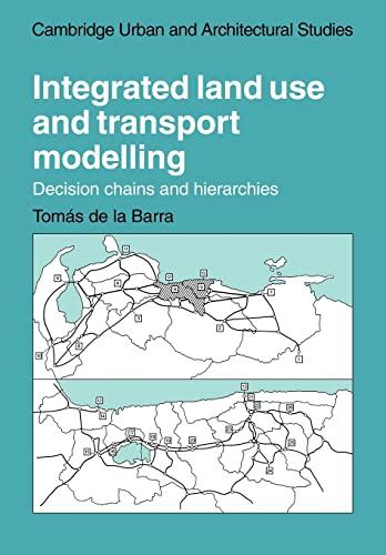Integrated Land Use and Transport Modelling: TOMAS DE LA BARRA