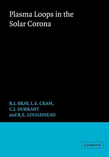 9780521022231: Plasma Loops in the Solar Corona (Cambridge Astrophysics)