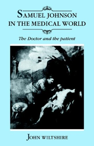 Samuel Johnson in the Medical World: The Doctor and the Patient: Wiltshire, John