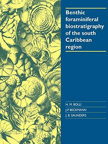 9780521022538: Benthic Foraminiferal Biostratigraphy of the South Caribbean Region