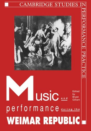 9780521022569: Music and Performance during the Weimar Republic (Cambridge Studies in Performance Practice)