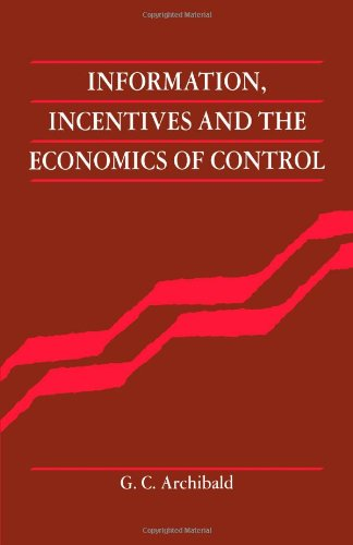 9780521022798: Information, Incentives and the Economics of Control