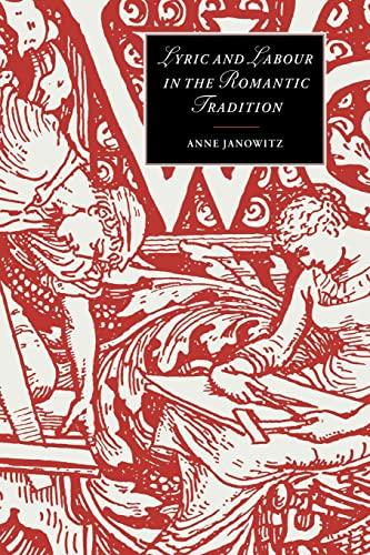 9780521022965: Lyric and Labour in the Romantic Tradition (Cambridge Studies in Romanticism)