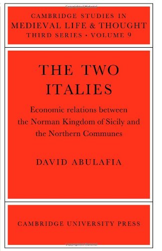 9780521023061: The Two Italies: Economic Relations Between the Norman Kingdom of Sicily and the Northern Communes (Cambridge Studies in Medieval Life and Thought: Third Series)