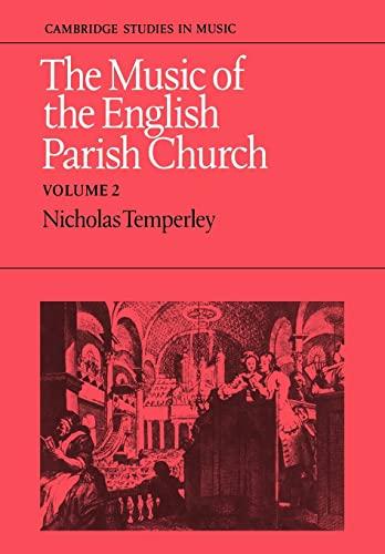 The Music of the English Parish Church: Volume 2: Professor Nicholas Temperley