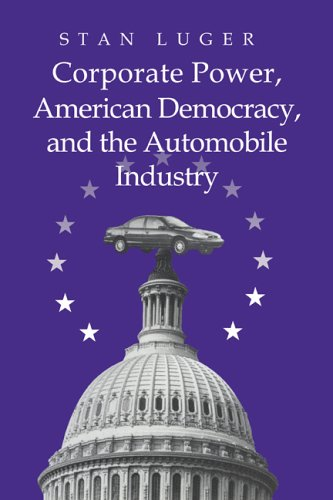 9780521023610: Corporate Power, American Democracy, and the Automobile Industry
