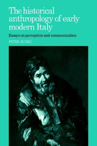 9780521023672: The Historical Anthropology of Early Modern Italy: Essays on Perception and Communication