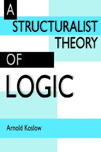 9780521023726: A Structuralist Theory of Logic