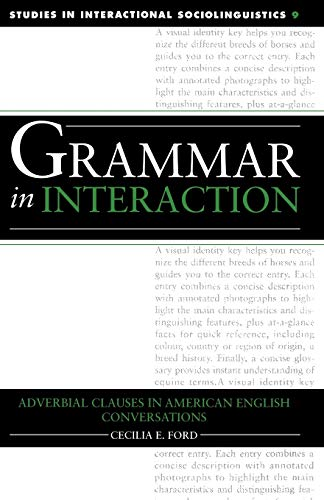 9780521023757: Grammar in Interaction: Adverbial Clauses in American English Conversations (Studies in Interactional Sociolinguistics)
