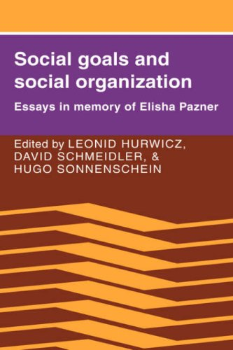 9780521023955: Social Goals and Social Organization: Essays in Memory of Elisha Pazner