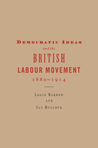 9780521024143: Democratic Ideas and the British Labour Movement, 1880-1914