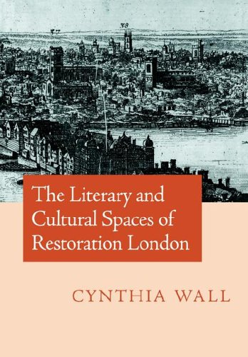 9780521024204: The Literary and Cultural Spaces of Restoration London