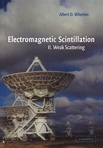 9780521024259: Electromagnetic Scintillation: Volume 2, Weak Scattering