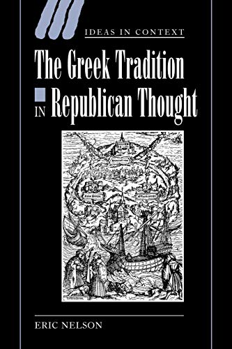 9780521024280: The Greek Tradition in Republican Thought (Ideas in Context)
