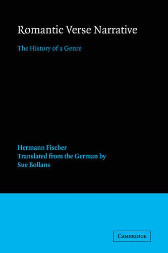 9780521024334: Romantic Verse Narrative: The History of a Genre (European Studies in English Literature)