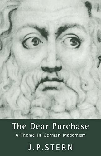 9780521024402: The Dear Purchase: A Theme in German Modernism (Cambridge Studies in German)