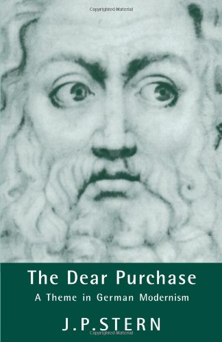 The Dear Purchase: A Theme in German Modernism: J. P. Stern