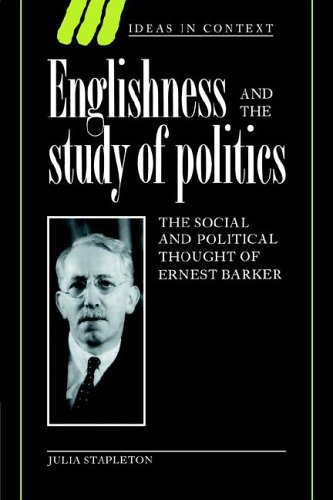 9780521024440: Englishness and the Study of Politics: The Social and Political Thought of Ernest Barker (Ideas in Context)