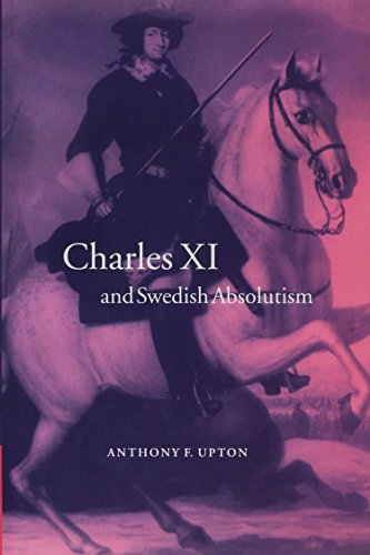 9780521024488: Charles XI and Swedish Absolutism, 1660-1697 (Cambridge Studies in Early Modern History)