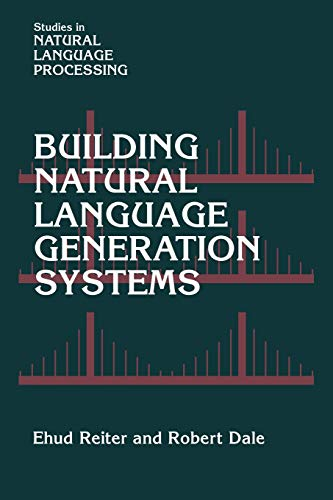 9780521024518: Building Natural Language Generation Systems (Studies in Natural Language Processing)