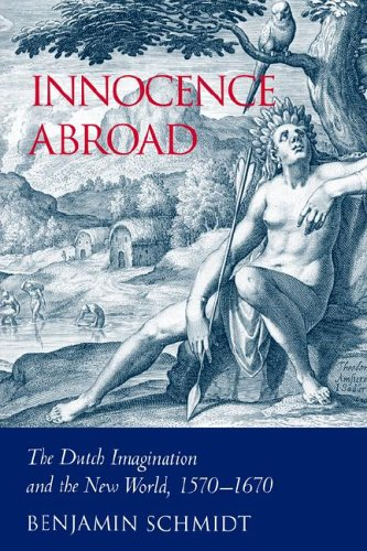 9780521024556: Innocence Abroad: The Dutch Imagination and the New World, 1570-1670