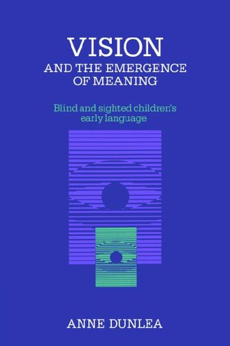 9780521024631: Vision and the Emergence of Meaning: Blind and Sighted Children's Early Language