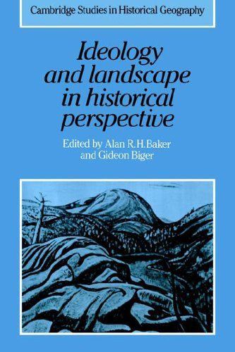 9780521024709: Ideology and Landscape in Historical Perspective: Essays on the Meanings of some Places in the Past