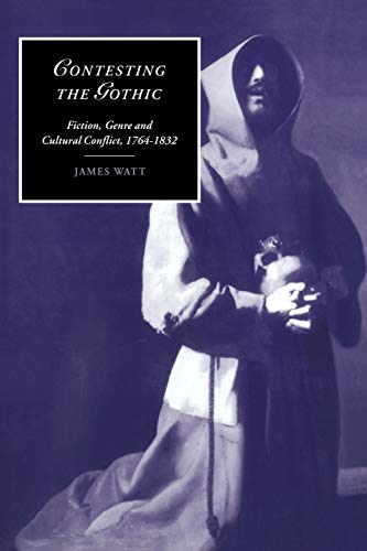 9780521024815: Contesting the Gothic: Fiction, Genre and Cultural Conflict, 1764-1832 (Cambridge Studies in Romanticism)