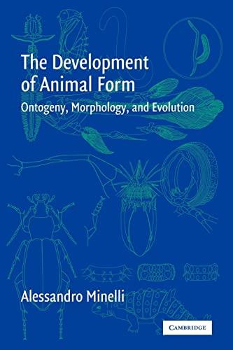 9780521025188: The Development of Animal Form: Ontogeny, Morphology, and Evolution