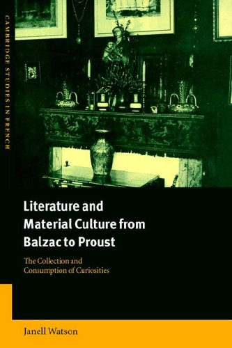 9780521025461: Literature and Material Culture from Balzac to Proust: The Collection and Consumption of Curiosities