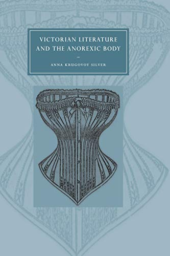9780521025515: Victorian Literature and the Anorexic Body (Cambridge Studies in Nineteenth-Century Literature and Culture)